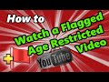 How to Watch Flagged Age Restricted Youtube Videos (No Sign in Required)