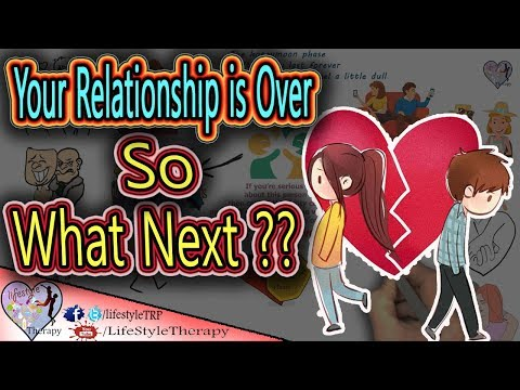 what to do after ending a relationship ?? animated video