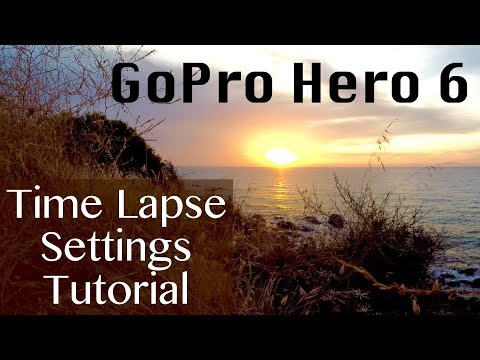 GoPro Hero 6 TIME LAPSE settings Tutorial and Tips