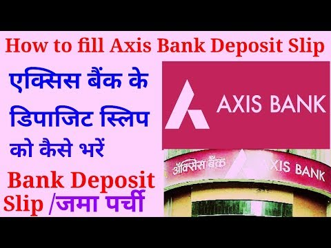 How to fill Axis Bank Deposit Slip: fully explained