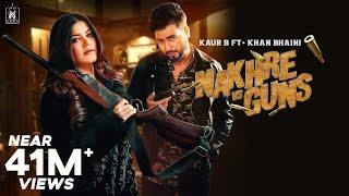 Nakhre vs Guns : Kaur B ft Khan Bhaini (Official Video) Laddi Gill | Latest Punjabi Songs 2020