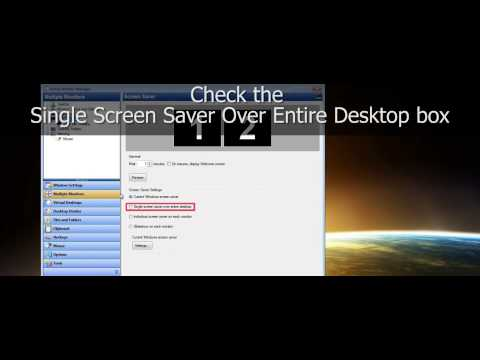 How to Set One Screen Saver Over Entire Desktop on Multiple Monitors