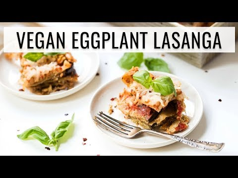 HEALTHY & VEGAN EGGPLANT LASAGNA | gluten-free italian recipes