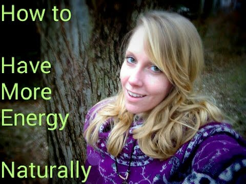 How to Have More Energy, Naturally