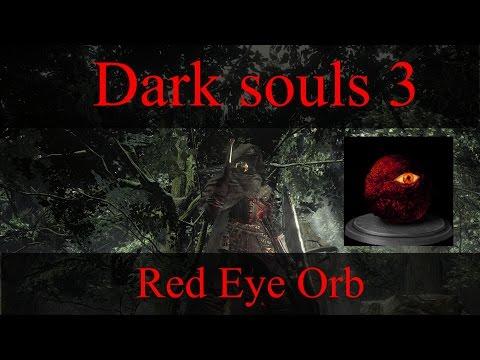 Dark Souls 3- Red Eye Orb Location!