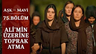 Göreçkilerin Yüreğini Yakan Cenaze! - Aşk Ve Mavi 75.bölüm