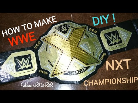 How To Make Nxt Championship | New Nxt Championship | Diy ! | Tutorial