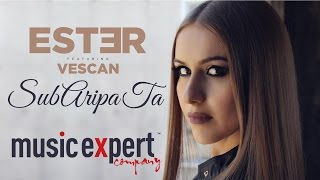 Download ESTER feat. Vescan - Sub Aripa ta (Official Video)