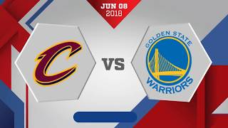 Golden State Warriors vs. Cleveland Cavaliers Game 4: June 8, 2018