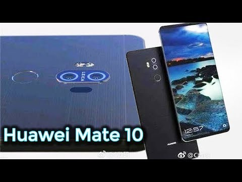 Huawei Mate 10 With Full-screen Display & Leica cameras (Images Leak)