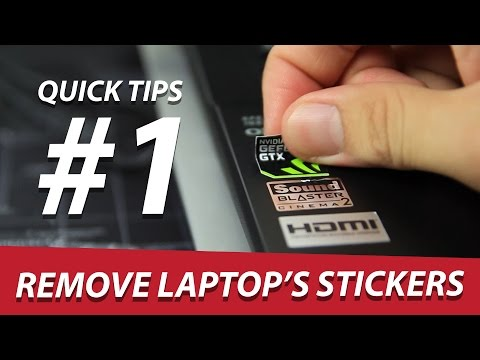 Quick Tips #1: Remove Laptop's Stickers