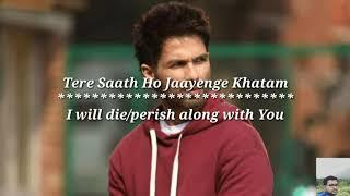 Tujhe kitna Chahne lage - Lyrics with English translation |Kabir Singh|Shahid Kapoor|Kiara A|Arjit