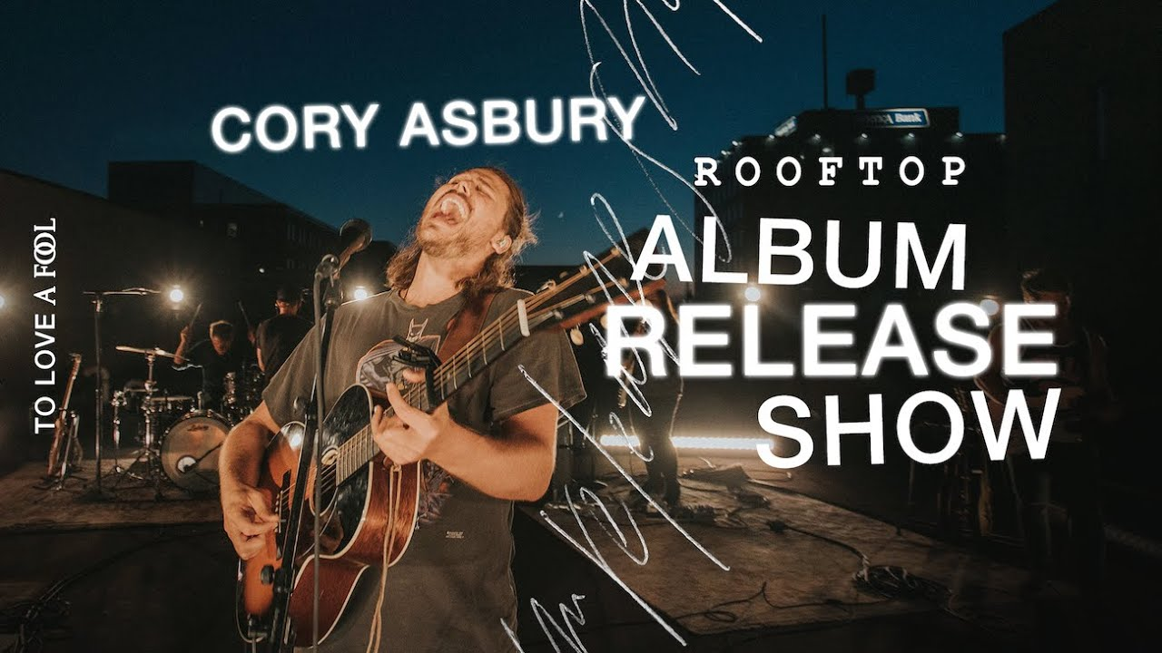 """""""To Love A Fool"""" - Live Cory Asbury Show (Rooftop Experience)"""