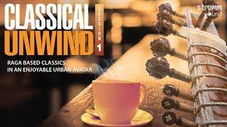 Classical Unwind Jukebox | Raga based Classics in an Enjoyable Urban Avatar