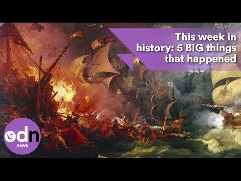 This week in history: Five BIG things that happened!