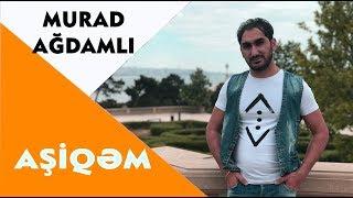 Murad Ağdamlı - Aşiqəm / 2018