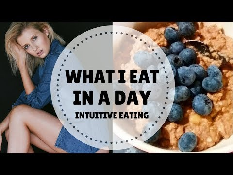 WHAT I EAT IN A DAY || HOW TO INTUITIVELY EAT