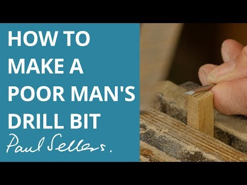 How to Make a Poor Man's Drill Bit | Paul Sellers