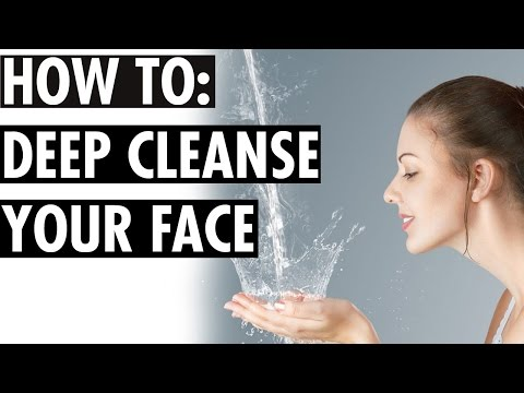 Deep Cleanse Your Face