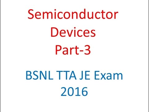 BSNL TTA JE Lectures: Semiconductor devices electronic  devices circuit 3