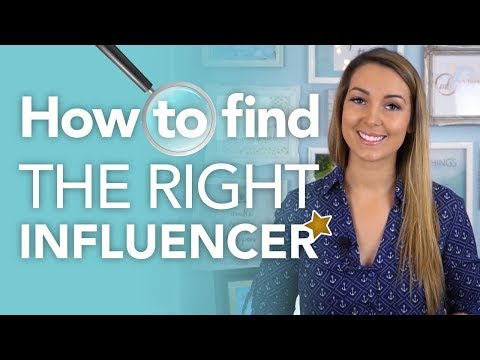 Influencer Marketing How To Find The Right Influencer For Your Social Media