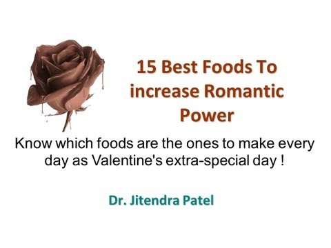 Health Videos:15 Foods To increase romance and love !
