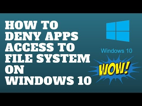How to Deny Apps Access to File System on Windows 10
