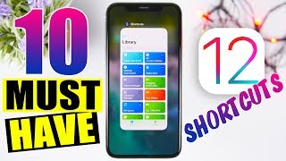 Top 10 MUST HAVE iOS 12 Shortcuts - 2019