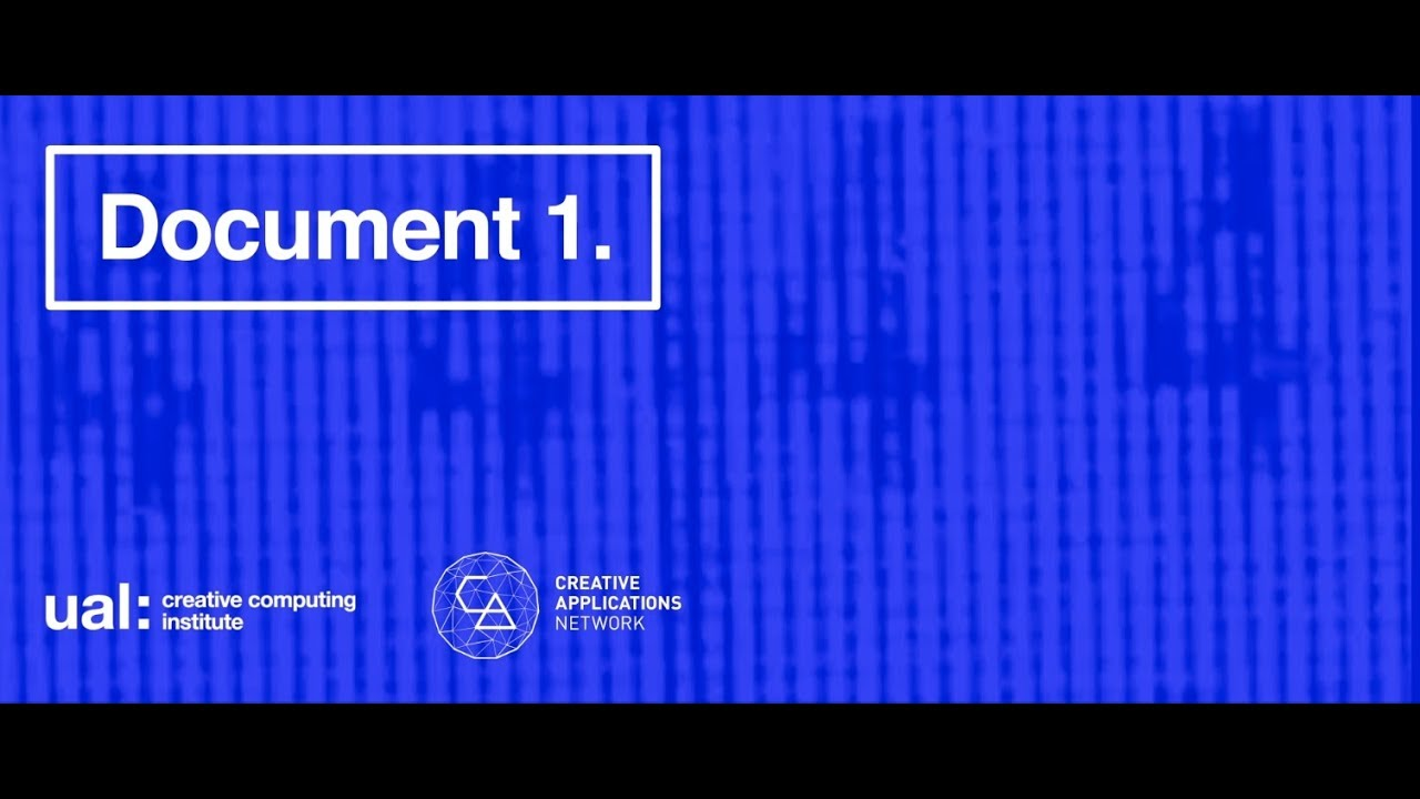 Document 1. by CreativeApplications.Net and UAL Creative Computing Institute