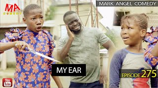 MY EAR (Mark Angel Comedy) (Episode 275)