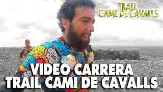 Download TRAIL CAMI DE CAVALLS   DE LA CARRERA 🤧. Video