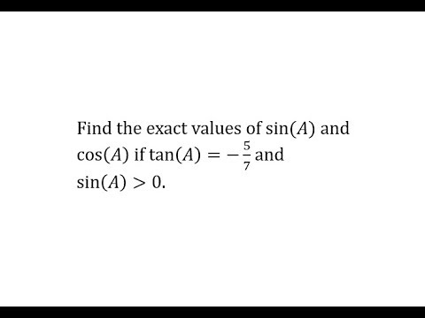 Given tan(A)=-5/7 and sin(A) less than 0, Find sin(A) and cos(A)