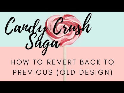 HOW TO REVERT BACK TO PREVIOUS (OLD DESIGN) Candy Crush Saga Version on Facebook (EASY)