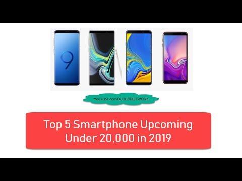 Top 5 Smartphone Upcoming Under 20K in 2019
