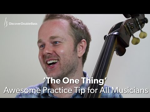 'The One Thing' - Awesome Practice Tip for All Musicians!