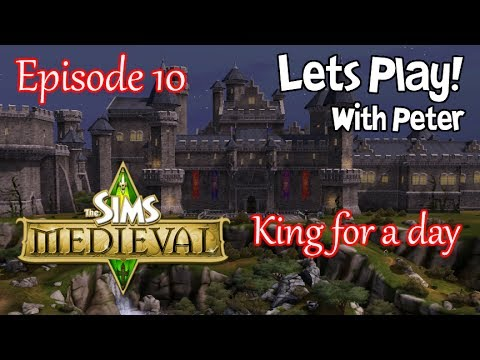 Let's Play: The Sims Medieval - King for a Day - (Part 10) w/Commentary