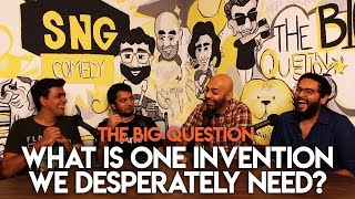 SnG: What Is One Invention We Desperately Need? feat. José Covaco | The Big Question S2 Ep10