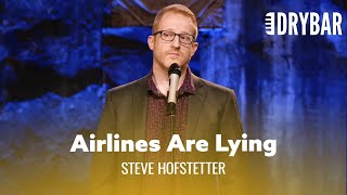 The Airlines Are Lying To You. Steve Hofstetter - Full Special