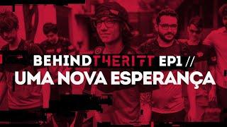 BEHIND THE RIFT - EP: 01 | UMA NOVA ESPERANÇA