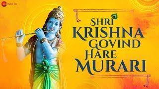 Shri Krishna Govind Hare Murari | कृष्ण भजन | Zee Music Devotional | Krishna Bhajan with Lyrics