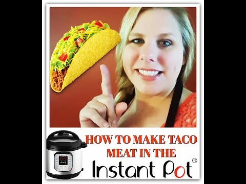 HOW TO COOK TACO MEAT IN THE INSTANT POT 🌮