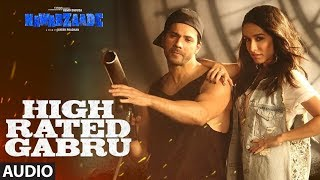 High Rated Gabru Full Audio | Nawabzaade | Varun Dhawan | Shraddha Kapoor | Guru Randhawa