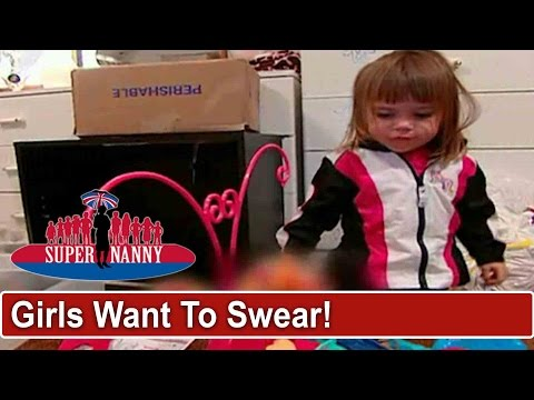 Young Girls Get Mad When They Can't Swear | Supernanny