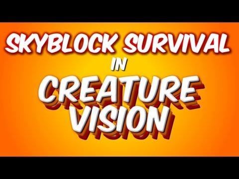 Skyblock Survival Creature Vision Special