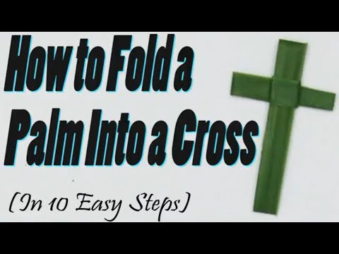 How to Make a Palm Cross By Folding a Palm Leaf/Frond in Ten Easy Steps/Step By Step DIY Tutorial