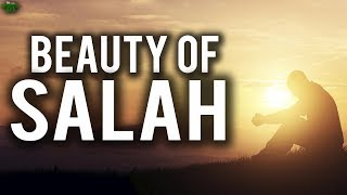 The Beauty Of Salah