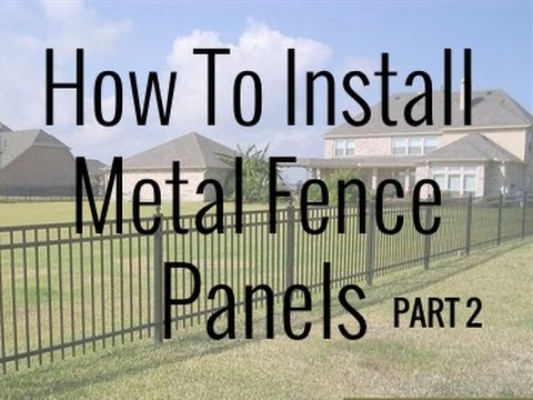 How To Install Metal Fence Panels Part 2 - DIY