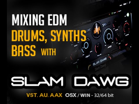 Mixing EDM Drums, Synths and Bass with Slam Dawg plugin