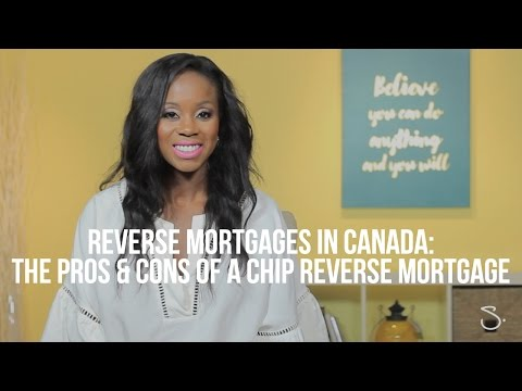 Reverse Mortgages In Canada: The Pros & Cons Of A CHIP Reverse Mortgage - Samantha Brookes Mortgages