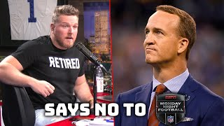 Pat McAfee's Thoughts On Peyton Manning Turning Down Monday Night Football